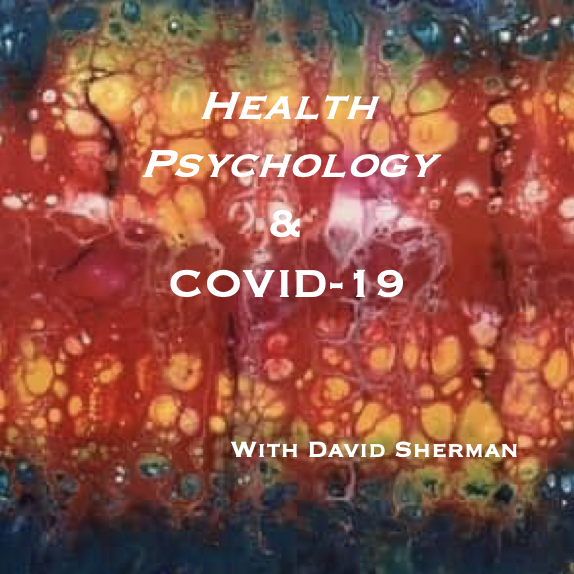 Health Psychology & COVID-19 with David Sherman